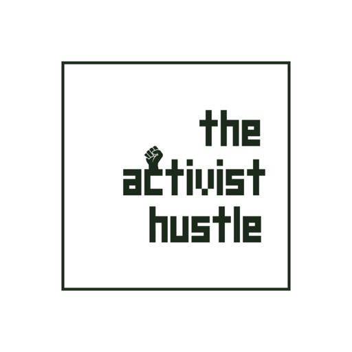 Cover art for podcast The Activist Hustle