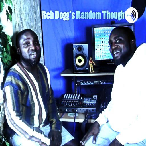 Cover art for podcast Reh Dogg's Random Thoughts