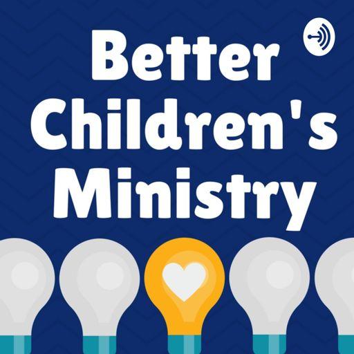 Cover art for podcast Better Children's Ministry