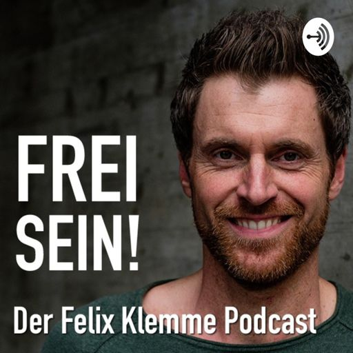 Cover art for podcast Frei Sein! der Felix Klemme Podcast