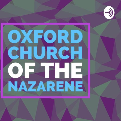 Cover art for podcast Oxford Church of the Nazarene