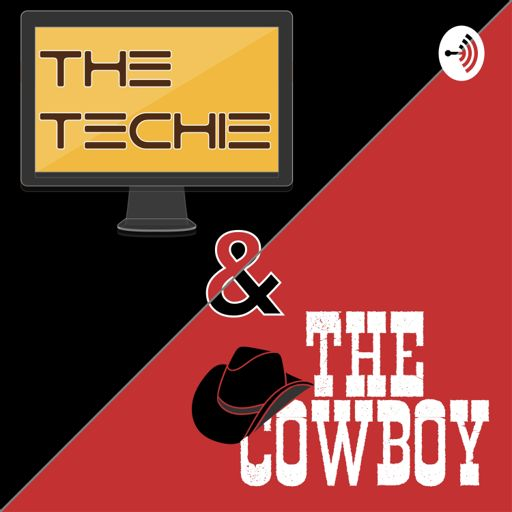 Cover art for podcast The Techie and the Cowboy