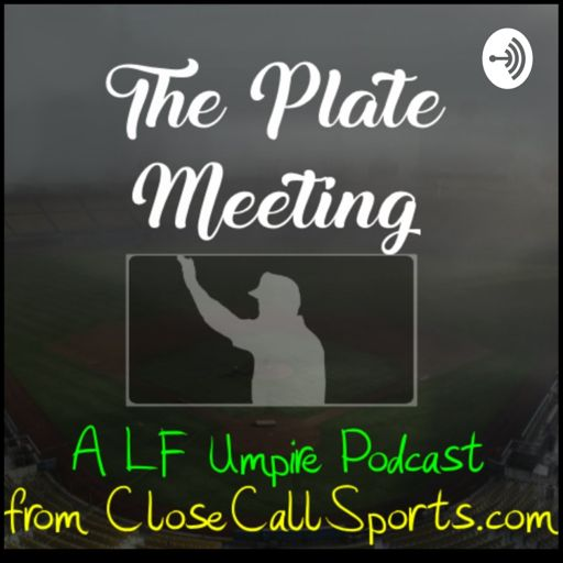 Cover art for podcast The Plate Meeting, a LF Umpire Podcast from Close Call Sports