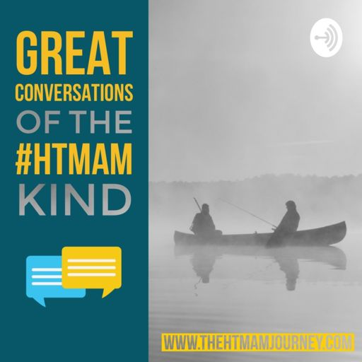 Cover art for podcast Great Conversations of the #HTMAM Kind