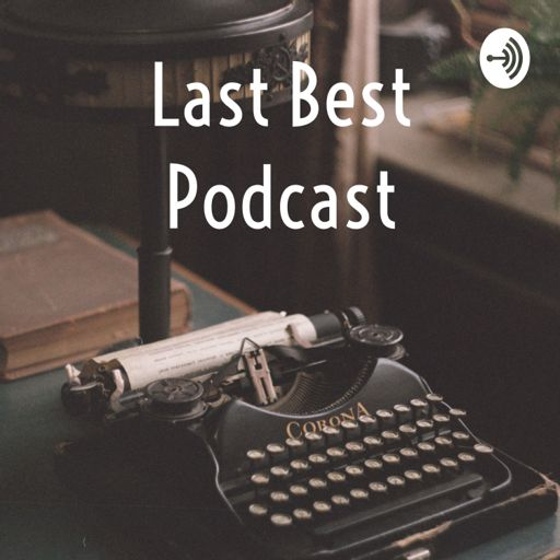 Cover art for podcast Last Best Podcast