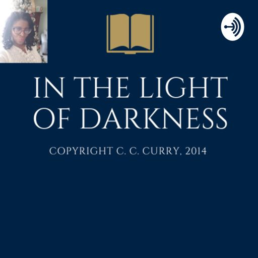 Cover art for podcast In The Light of Darkness: Embarking On A Remarkable And Powerful Spiritual Journey. Copyright 2014