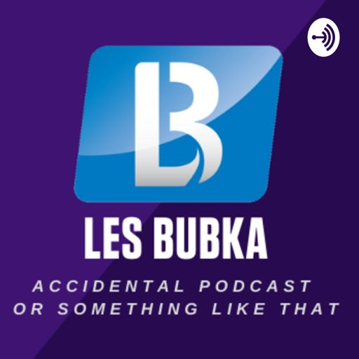 Cover art for podcast Les Bubka - Accidental podcast or something like that.