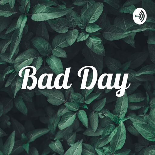 Cover art for podcast Bad Day