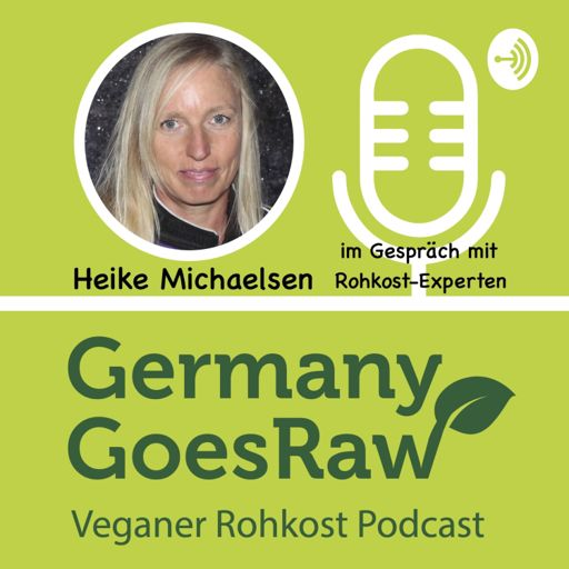 Cover art for podcast Vegan, Rohkost, Superfoods, Detox, Ernährung, Gesundheit, Spiritualität, Hippocrates, GermanyGoesRaw