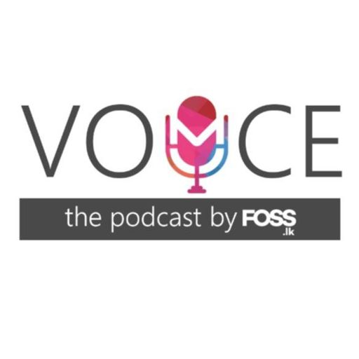 Cover art for podcast Voice : The Podcast by foss.lk
