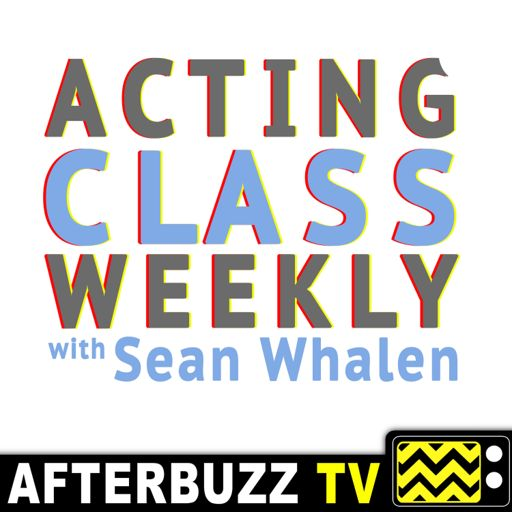 Cover art for podcast Acting Class Weekly with Sean Whalen