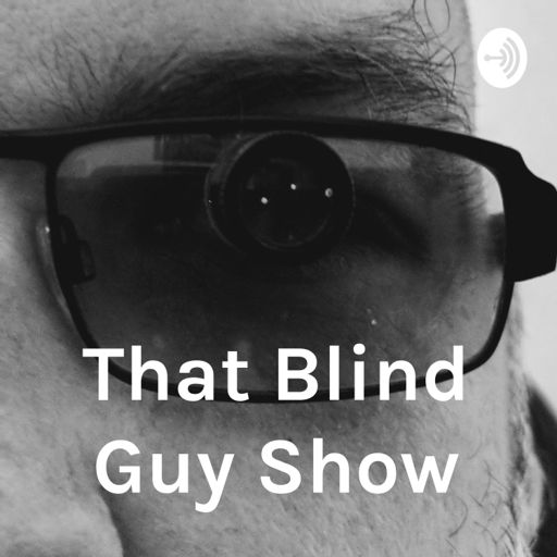 Cover art for podcast That Blind Guy Show