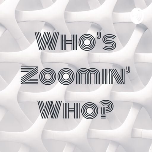 Cover art for podcast Who's Zoomin' Who?
