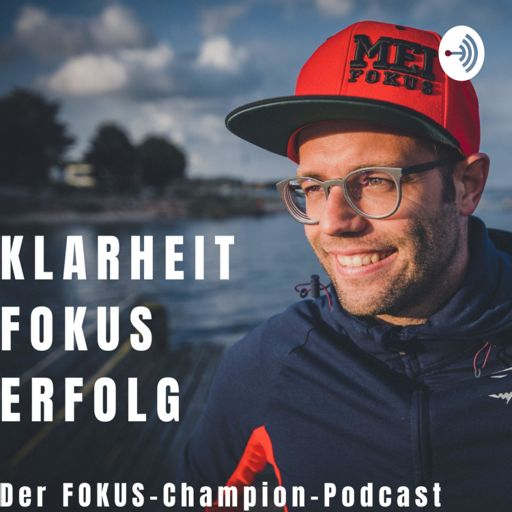 Cover art for podcast FOKUS-Champion-Podcast - Klarheit, Fokus und Erfolg mit Dennis Michaelsen