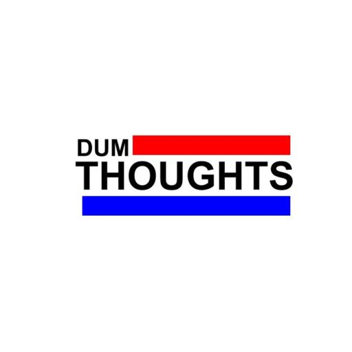 Cover art for podcast Dum Thoughts