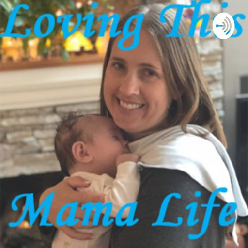 Cover art for podcast Loving This Mama Life