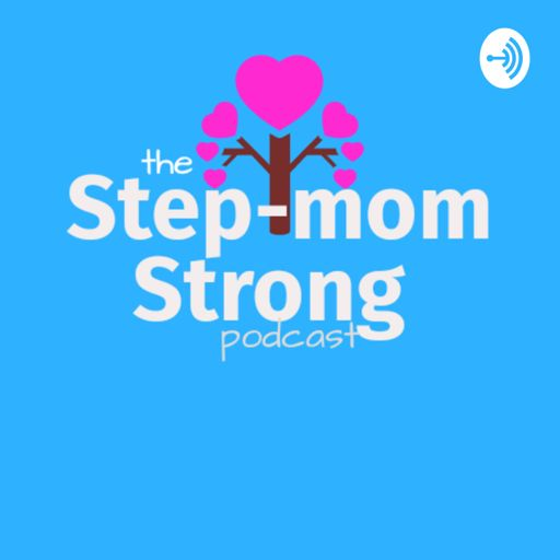 Cover art for podcast The Step-mom Strong Podcast