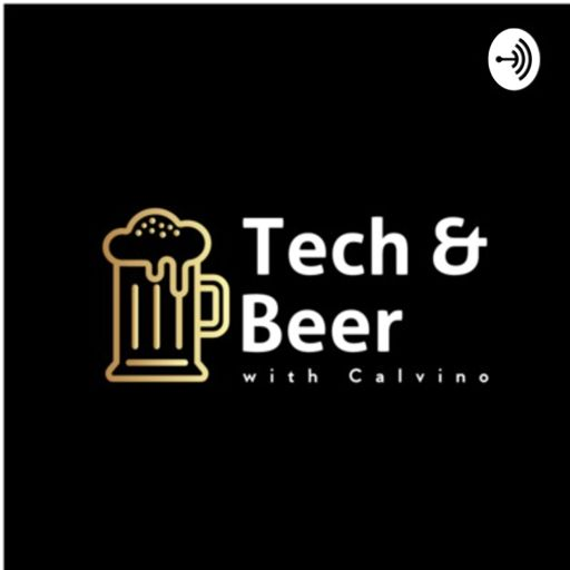 Cover art for podcast Tech and Beer with Calvino