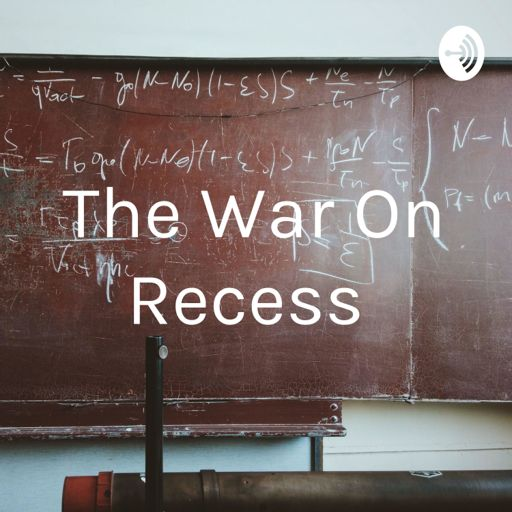 Cover art for podcast The War On Recess