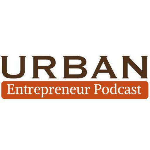Cover art for podcast The Urban Entrepreneur Podcast