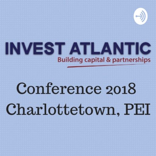 Cover art for podcast Invest Atlantic Conference 2018