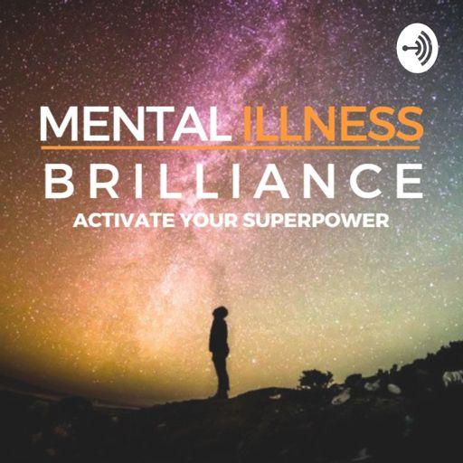 Cover art for podcast Mental Illness Mental Brilliance