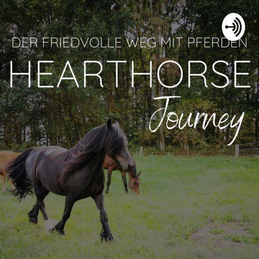 Cover art for podcast HeartHorseJourney - Podcast für den friedvollen Weg mit Pferden