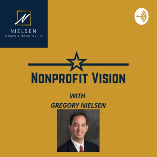 Cover art for podcast Nonprofit Vision With Gregory Nielsen