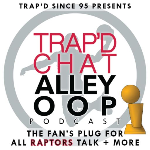 Cover art for podcast TRAP'D Chat Alley-Oop (Raptors Fans Podcast) #TCAO