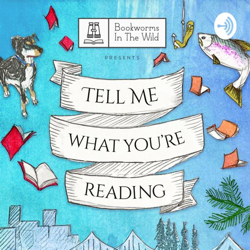 Cover art for podcast Tell Me What You're Reading