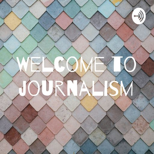 Cover art for podcast Welcome to journalism