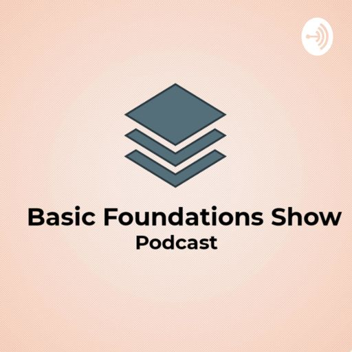 Cover art for podcast Basic Foundations Show