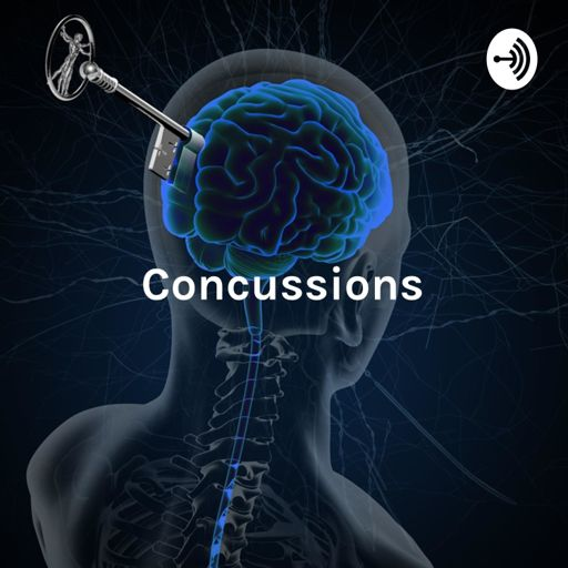 Cover art for podcast Concussions: The Many Faces of TBIs, Concussions and Brain Injury