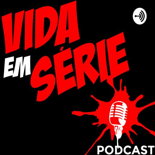 Cover art for podcast Vida em Série