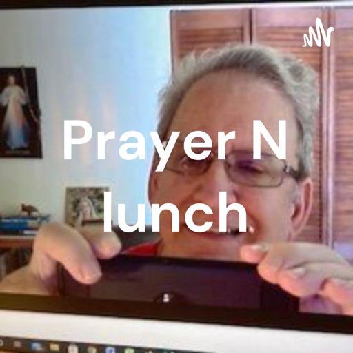 Cover art for podcast Prayer N lunch