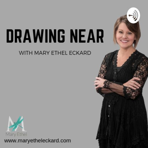 Cover art for podcast Drawing Near with Mary Ethel Eckard