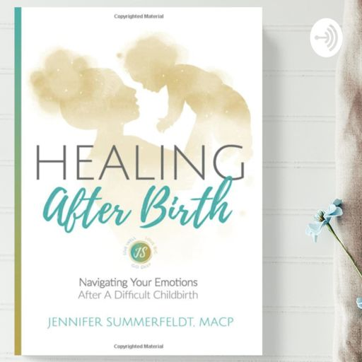 Cover art for podcast Healing After Birth - A Mindful Podcast for Mothers