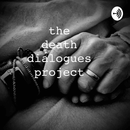 Cover art for podcast The Death Dialogues Project