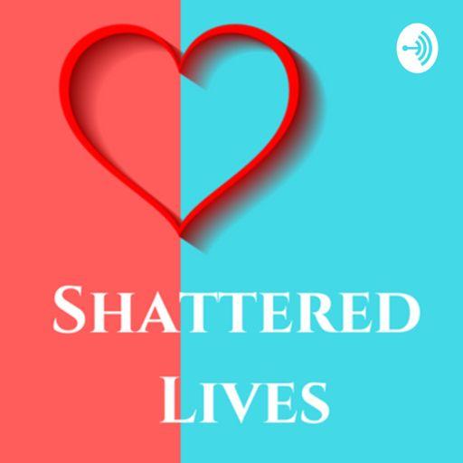 Cover art for podcast Shattered Lives