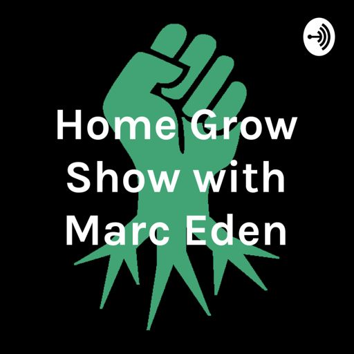 Cover art for podcast Home Grow Show with Marc Eden