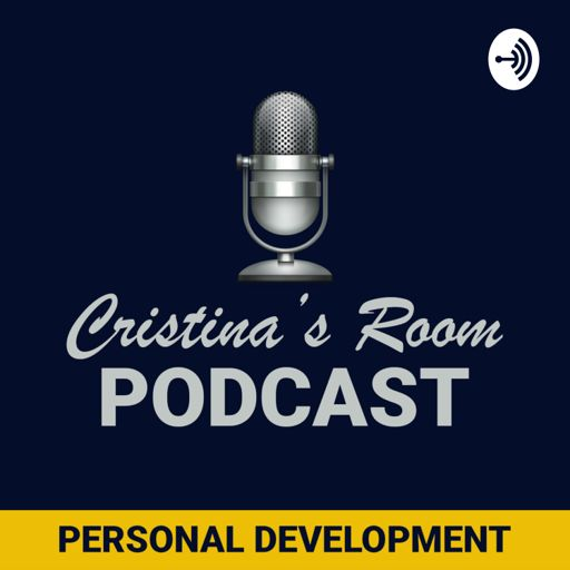 Cover art for podcast Cristina's Room - Leadership & Legacy from a Mindset stand of view