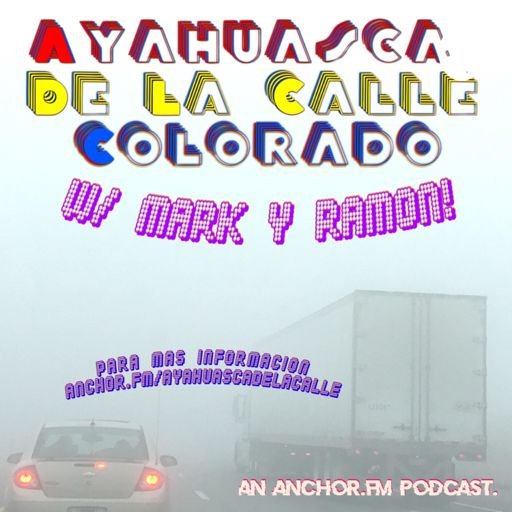 Cover art for podcast Ayahuasca De La Calle Colorado!