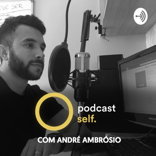 Cover art for podcast Podcast Self | André Ambrósio