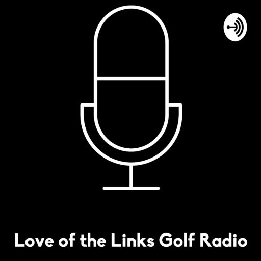 Cover art for podcast Love of the Links Golf Radio