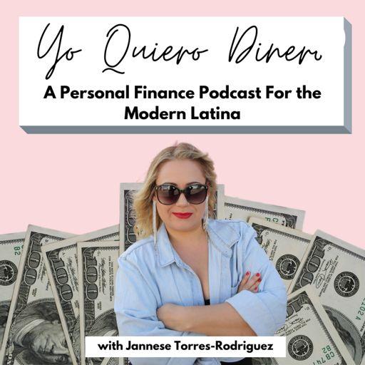 Cover art for podcast Yo Quiero Dinero: Personal Finance For the Modern Latina