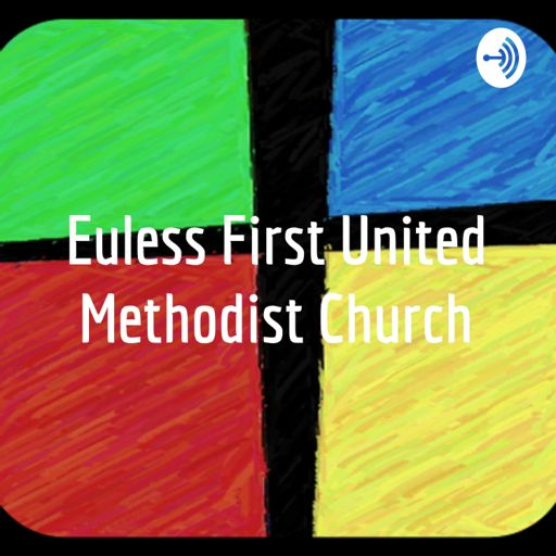 Cover art for podcast Euless First United Methodist Church