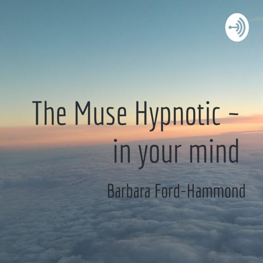 Cover art for podcast The Muse Hypnotic ~ in your mind