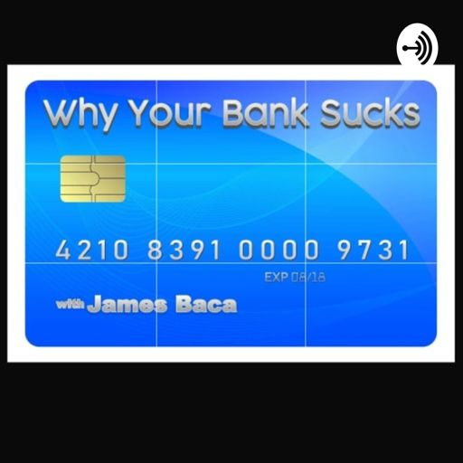 Cover art for podcast Why Your Bank Sucks