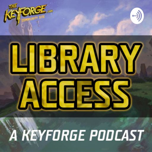 Cover art for podcast Library Access: A Keyforge Podcast