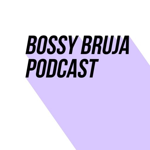 Cover art for podcast Bossy Bruja Podcast